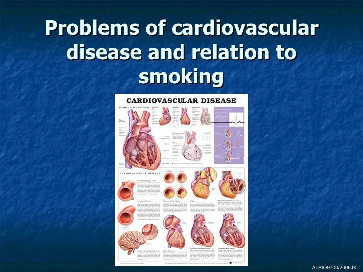 Problems of cardiovascular  disease and relation to         smoking                         ALBIO9700/2006JK