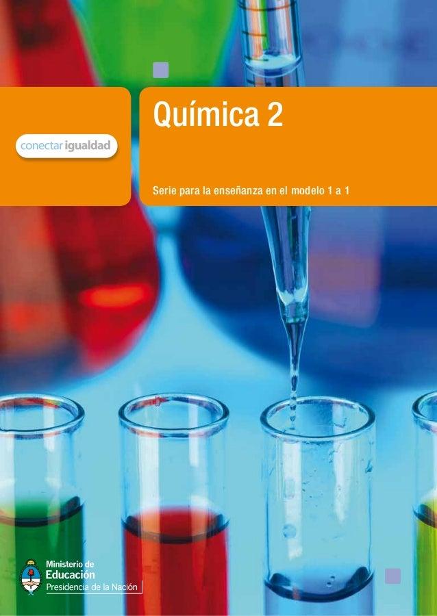 Serie para la enseñanza en el modelo 1 a 1 Química 2