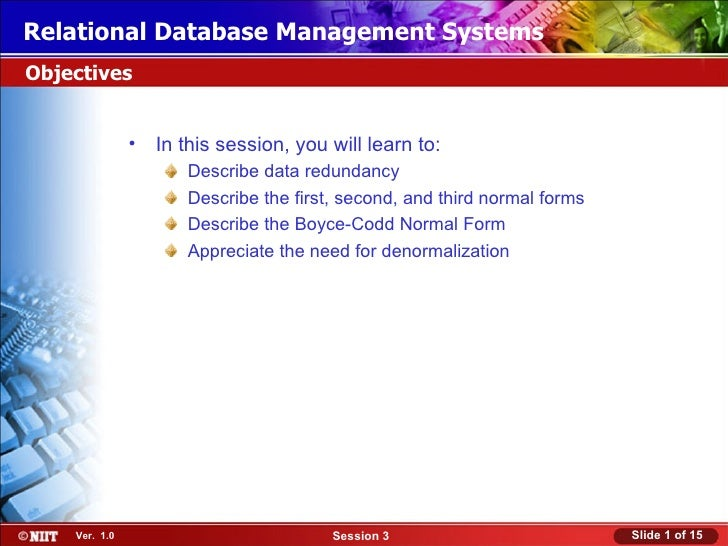 Relational Database Management SystemsObjectives               • In this session, you will learn to:                      ...