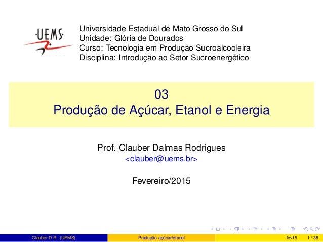 Universidade Estadual de Mato Grosso do Sul Unidade: Glória de Dourados Curso: Tecnologia em Produção Sucroalcooleira Disc...