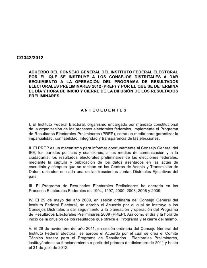CG342/2012    ACUERDO DEL CONSEJO GENERAL DEL INSTITUTO FEDERAL ELECTORAL    POR EL QUE SE INSTRUYE A LOS CONSEJOS DISTRIT...
