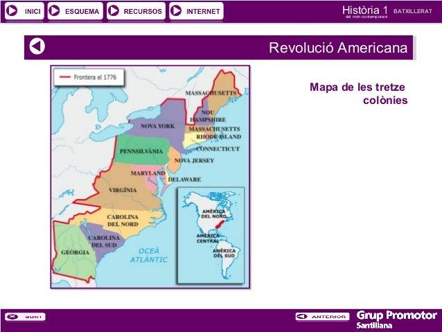 Història 1 del món contemporani  BATXILLERAT  Revolució Americana Revolució Americana Mapa de les tretze colònies