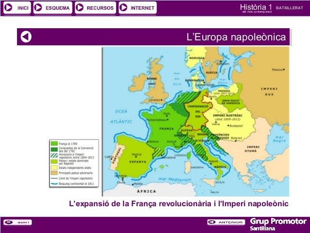 Història 1 del món contemporani  BATXILLERAT  L'Europa napoleònica L'Europa napoleònica  L'expansió de la França revolucio...