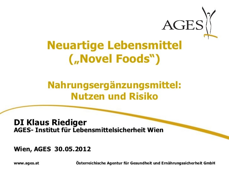 "Neuartige Lebensmittel                 (""Novel Foods"")              Nahrungsergänzungsmittel:                  Nutzen und ..."