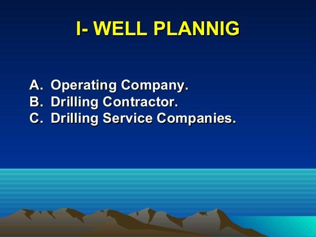 A.A. Operating Company.Operating Company. B.B. Drilling Contractor.Drilling Contractor. C.C. Drilling Service Companies.Dr...