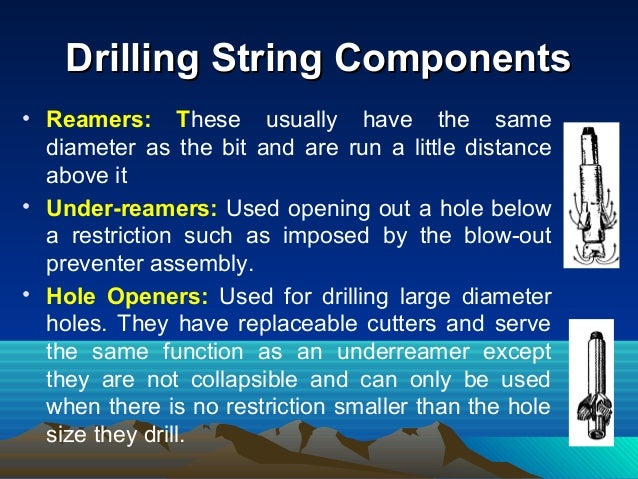 Drilling String ComponentsDrilling String Components Rotary Bits 1. Drag Bits:- no moving parts but drill by the shovellin...