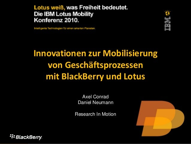 Konferenz: Vorsprung sichern mit smarter IT by DNUG Innovationen zur Mobilisierung von Geschäftsprozessen mit BlackBerry u...