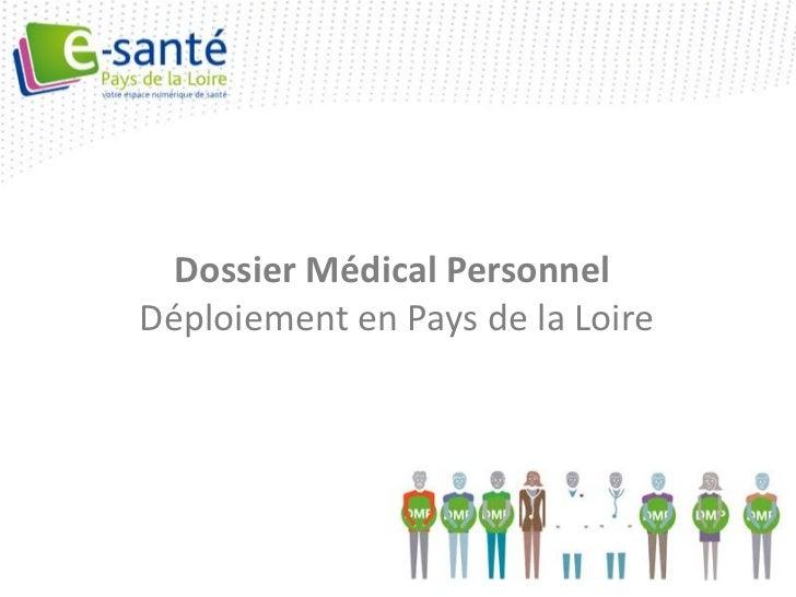 Dossier Médical PersonnelDéploiement en Pays de la Loire