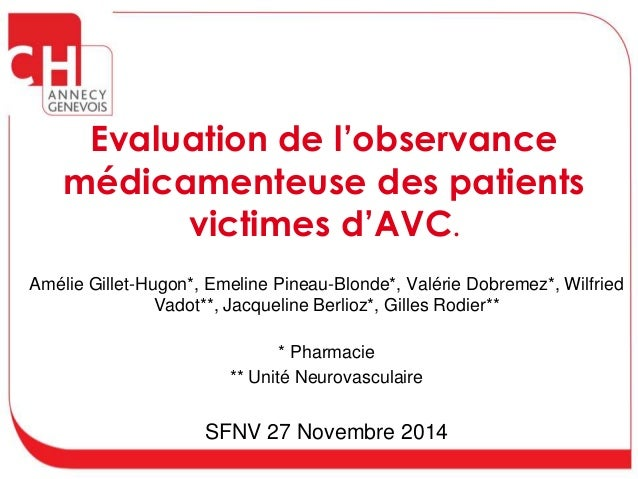 Evaluation de l'observance  médicamenteuse des patients  victimes d'AVC.  Amélie Gillet-Hugon*, Emeline Pineau-Blonde*, Va...