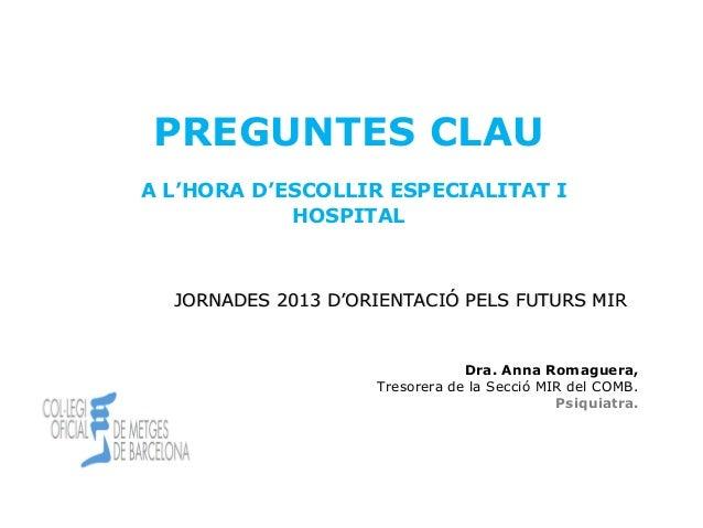 PREGUNTES CLAU              A L'HORA D'ESCOLLIR ESPECIALITAT I                          HOSPITAL                JORNADES 2...
