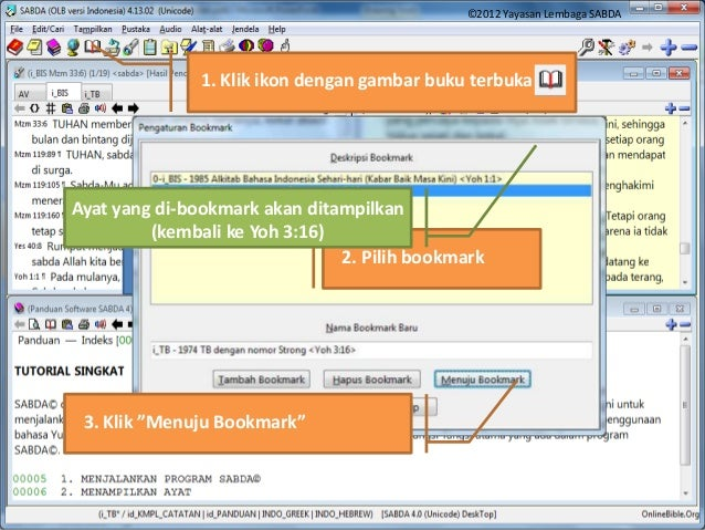 1. Klik ikon dengan gambar buku terbuka Menambah Bookmark (untuk tutorial ini, gunakan Yoh 1:1 sebagai ayat aktif)2. Pilih...