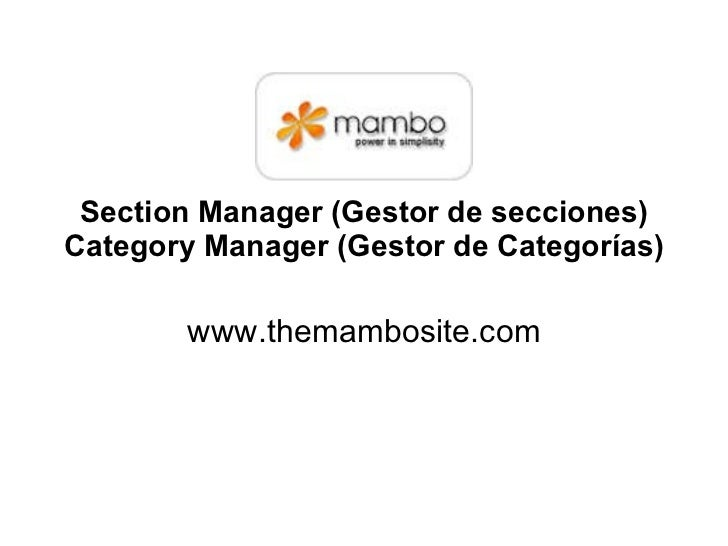 Section Manager (Gestor de secciones) Category Manager (Gestor de Categorías) www.themambosite.com