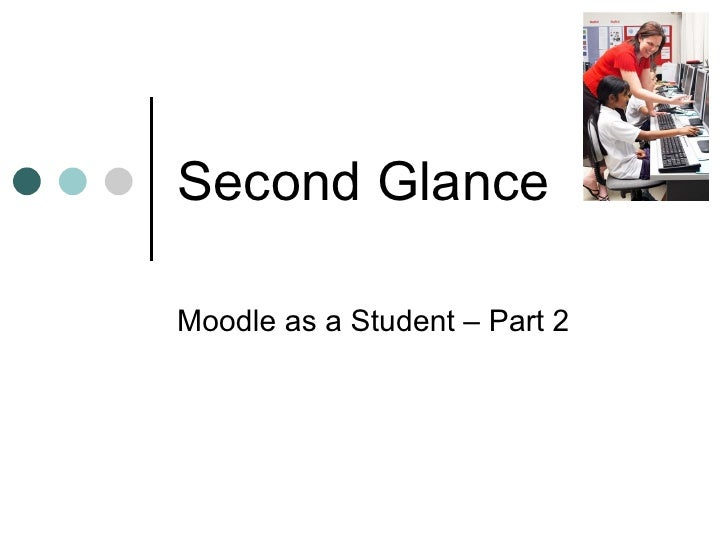 Second Glance Moodle as a Student – Part 2