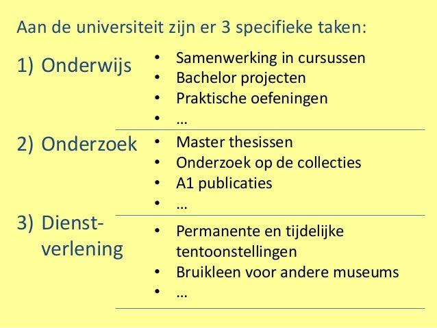 Aan de universiteit zijn er 3 specifieke taken:                  •   Samenwerking in cursussen1) Onderwijs                ...