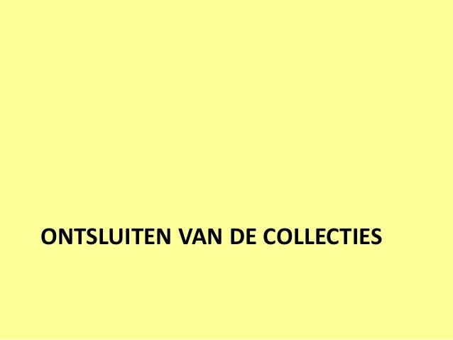 ONTSLUITEN VAN DE COLLECTIES