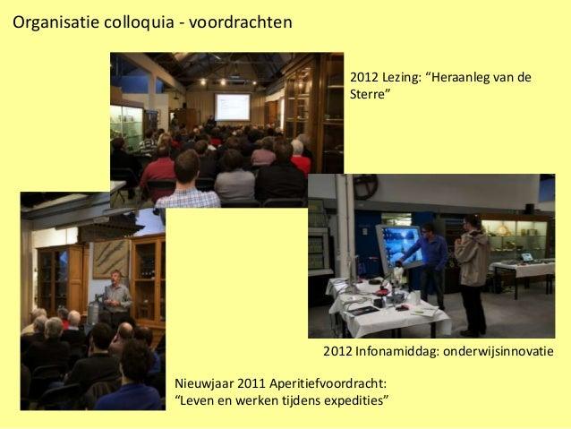 """Organisatie colloquia - voordrachten                                                 2012 Lezing: """"Heraanleg van de       ..."""
