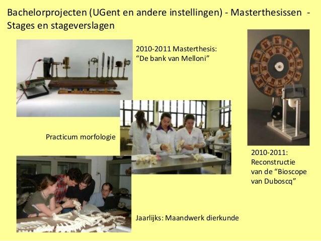 Bachelorprojecten (UGent en andere instellingen) - Masterthesissen -Stages en stageverslagen                              ...