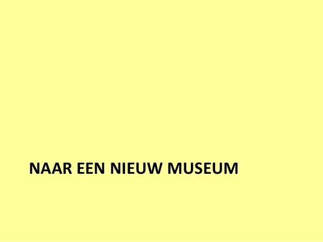 NAAR EEN NIEUW MUSEUM