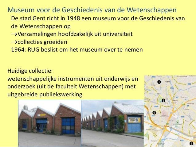 Museum voor de Geschiedenis van de Wetenschappen De stad Gent richt in 1948 een museum voor de Geschiedenis van de Wetensc...