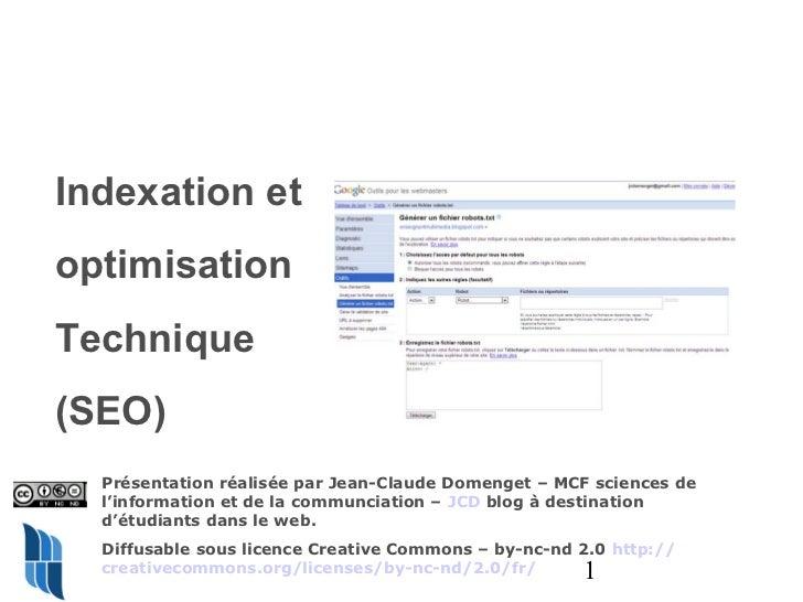 Indexation etoptimisationTechnique(SEO)  Présentation réalisée par Jean-Claude Domenget – MCF sciences de  l'information e...