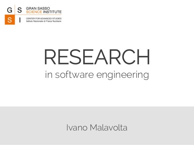 RESEARCH  in software engineering  Ivano Malavolta