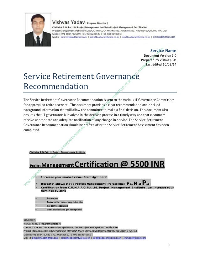 Service Name Document Version 1.0 Prepared by Vishvas,PM Last Edited 10/02/14  Service Retirement Governance Recommendatio...