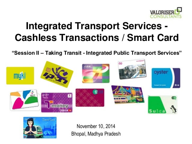 """Integrated Transport Services -  Cashless Transactions / Smart Card  """"Session II – Taking Transit - Integrated Public Tran..."""