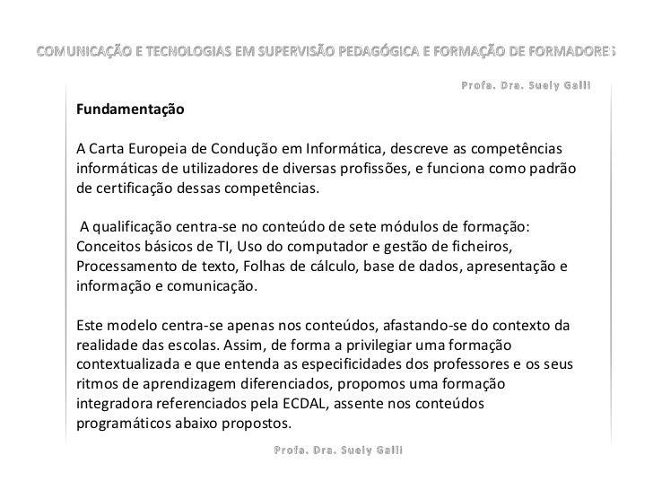 FundamentaçãoA Carta Europeia de Condução em Informática, descreve as competênciasinformáticas de utilizadores de diversas...