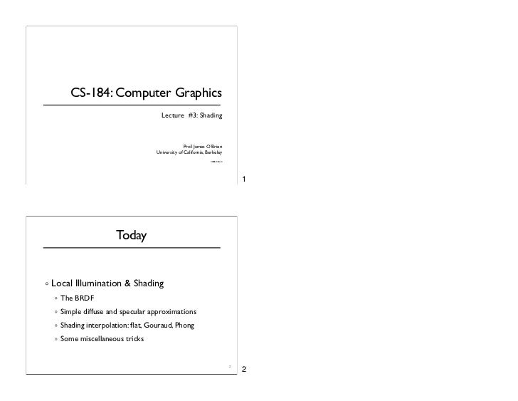 CS-184: Computer Graphics                                   Lecture #3: Shading                                           ...