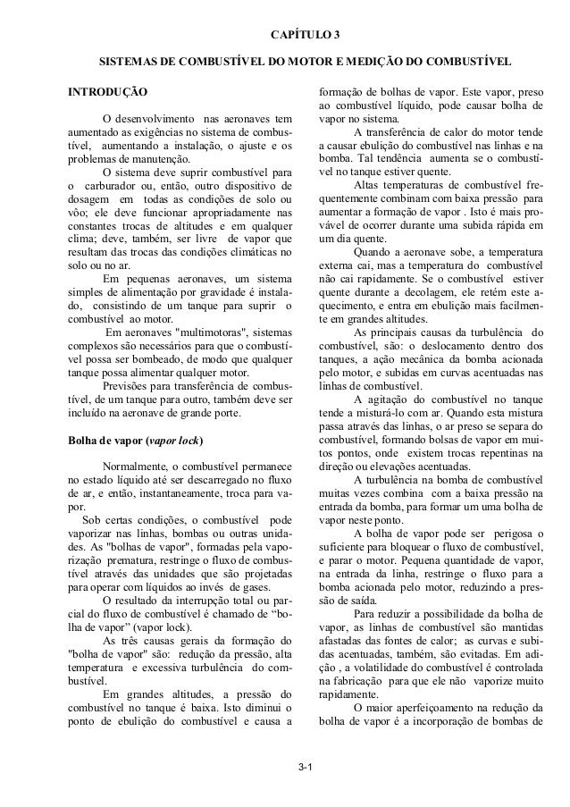 3-1 CAPÍTULO 3 SISTEMAS DE COMBUSTÍVEL DO MOTOR E MEDIÇÃO DO COMBUSTÍVEL INTRODUÇÃO O desenvolvimento nas aeronaves tem au...