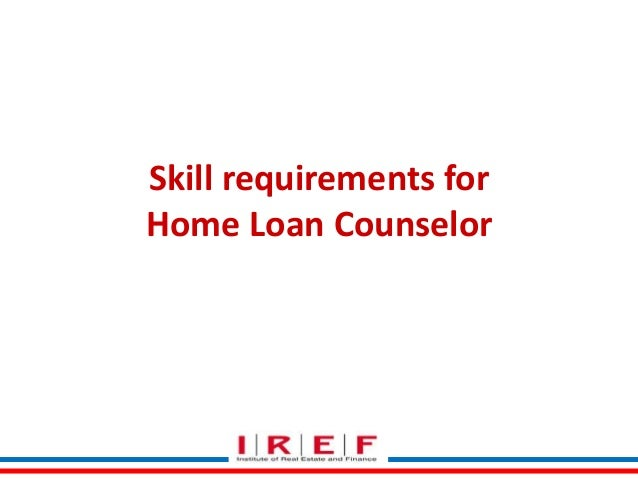 Skill requirements for Home Loan Counselor