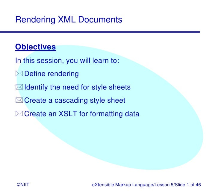 Rendering XML DocumentsObjectivesIn this session, you will learn to:Define renderingIdentify the need for style sheetsC...