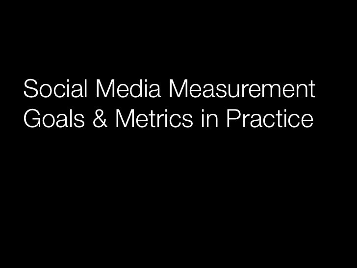 Social Media Measurement Goals & Metrics in Practice