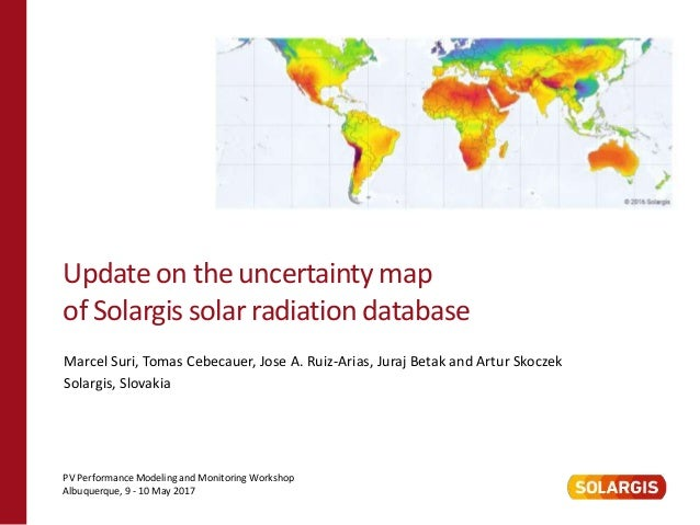 Update on the uncertainty map of Solargis solar radiation database PV Performance Modeling and Monitoring Workshop Albuque...