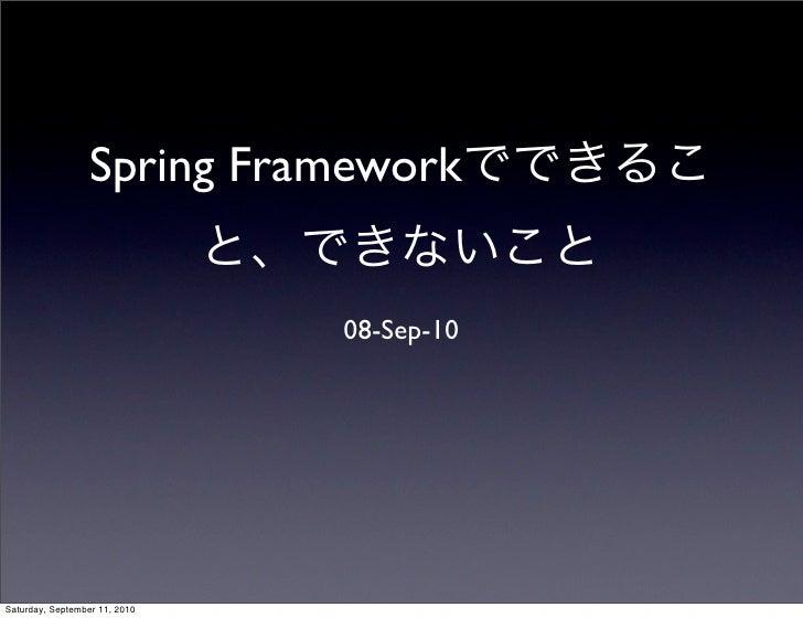 Spring Framework                                  08-Sep-10     Saturday, September 11, 2010