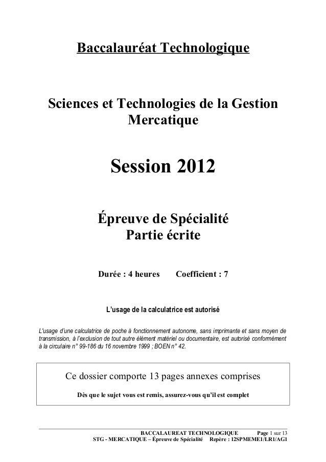 Baccalauréat Technologique Sciences et Technologies de la Gestion Mercatique Session 2012 Épreuve de Spécialité Partie écr...
