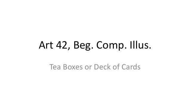 Art 42, Beg. Comp. Illus. Tea Boxes or Deck of Cards