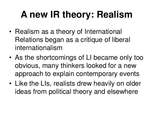 "realist theory of international relations essay According to erich kauffman ""the essence of state was machtentfaltung development, increase and display of power"" similar sentiments have been echoed by a number."