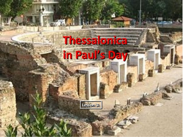 Thessalonicain Paul's Day   Lesson 3:   Lesson 3: