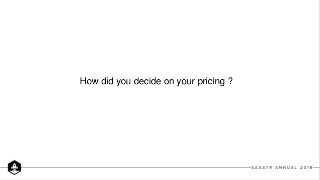 How did you decide on your pricing ?