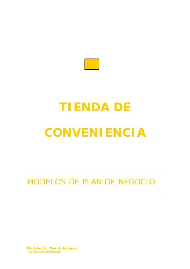 TIENDA DE CONVENIENCIA MODELOS DE PLAN DE NEGOCIO Modelos de Plan de Negocio Tienda de conveniencia