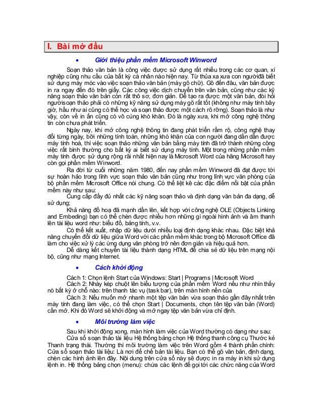 I. Bài mở đầu  Giới thiệu phần mềm Microsoft Winword Soạn thảo văn bản là công việc được sử dụng rất nhiều trong các cơ q...