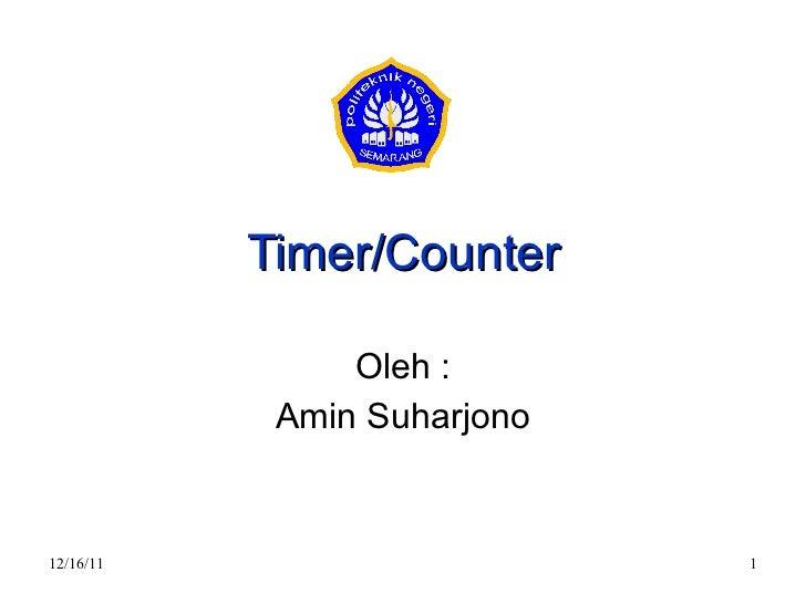 Timer/Counter Oleh : Amin Suharjono