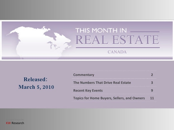 Released: March 5, 2010 Commentary 2 The Numbers That Drive Real Estate 3 Recent Key Events 9 Topics for Home Buyers, Sell...