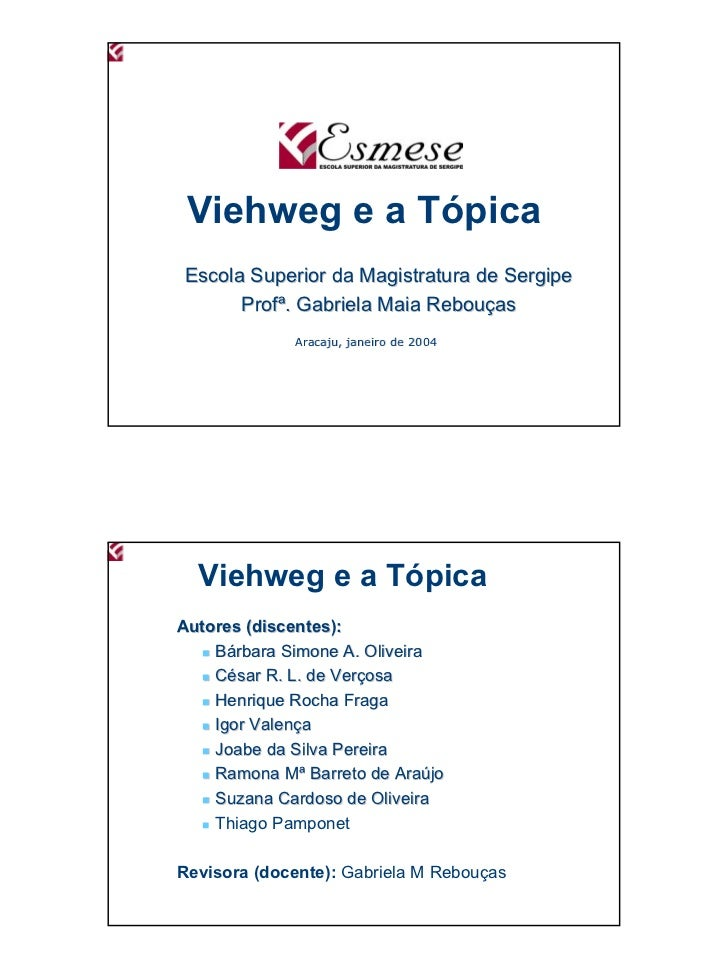 Viehweg e a TópicaEscola Superior da Magistratura de Sergipe      Profª. Gabriela Maia Rebouças             Aracaju, janei...