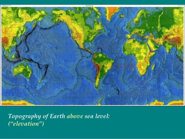 Sea Floor Elevation Map : What is topography