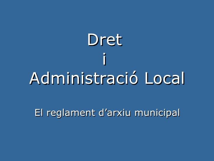 Dret  i  Administració Local El reglament d'arxiu municipal