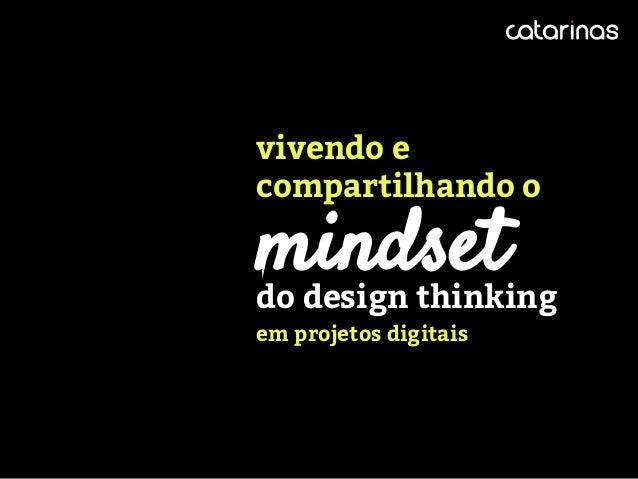 do design thinking em projetos digitais vivendo e compartilhando o mindset