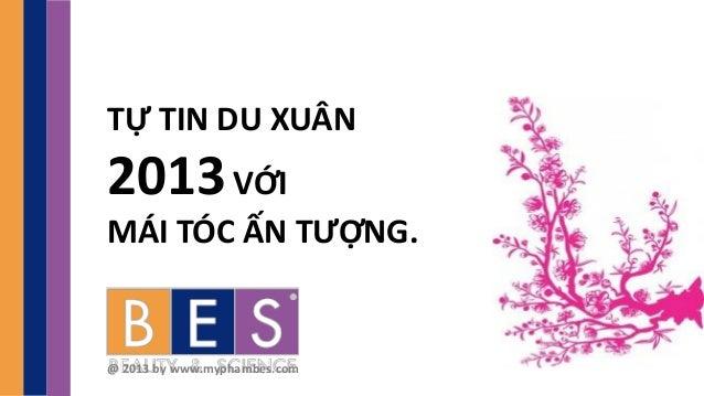 TỰ TIN DU XUÂN2013 VỚIMÁI TÓC ẤN TƯỢNG.@ 2013 by www.myphambes.com
