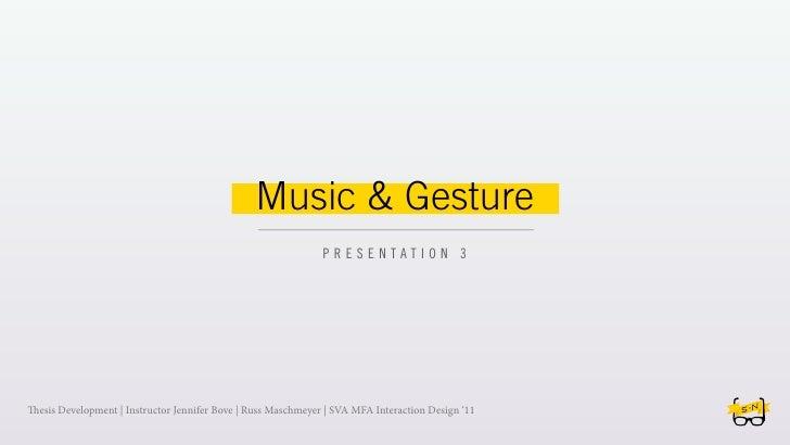 Music & Gesture                                                              PRESENTATION 3esis Development | Instructor ...